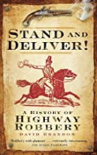 Stand and Deliver!: A History of Highway…