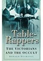 Table-Rappers: The Victorians and the Occult…