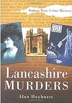 Lancashire Murders by Alan Hayhurst