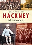 Wilson, Alan: Hackney Memories