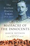 Roynon, Gavin: Massacre of the Innocents: The Crofton Diaries, Ypres 1914-1915