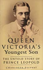Prince Leopold: The Untold Story of Queen…