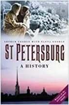 St. Petersburg: A History by Arthur L.…