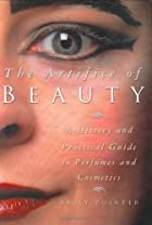 The Artifice of Beauty: A History and…