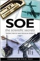 SOE: The Scientific Secrets by Fredric Boyce