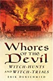 Durschmied, Erik: The Whores of the Devil: Witch-hunts And Witch-trials
