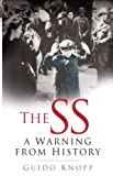 Knopp, Guido: The SS: A Warning from History