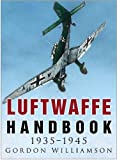 Williamson, Gordon: Luftwaffe Handbook 1935-1945