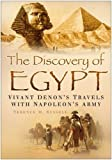 Russell, Terence M.: The Discovery of Egypt: Vivant Denon's Travels with Napoleon's Army