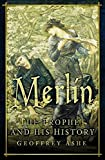 Ashe, Geoffrey: Merlin: The Prophet and His History