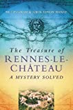 Wood, John Edwin: The Treasure of Rennes-Le-Chateau: A Mystery Solved