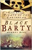 Burl, Aubrey: Black Barty: Bartholomew Roberts and His Pirate Crew, 1718-1723