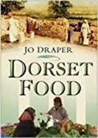 Dorset Food by Jo Draper