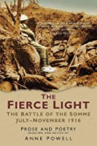 The Fierce Light : The Battle of the Somme,…