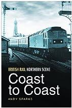 British Rail Northern Scene: Coast to Coast…