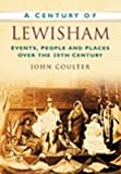 Coulter, John: A Century of Lewisham