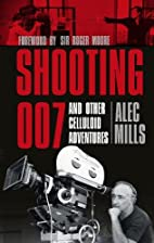 Shooting 007: And Other Celluloid Adventures…