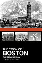 The Story of Boston by Richard Gurnham