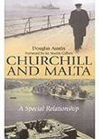 Churchill and Malta by Douglas Austin