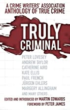 Truly Criminal: A Crime Writers'…