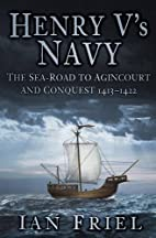 Henry V's Navy: The Sea-Road to…