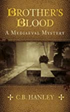 Brother's Blood: A Mediaeval Mystery by…