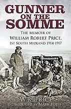 Gunner on the Somme: The Memoir of William…