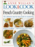 Willan, Anne: French Country Cookery (Anne Willan's Look & Cook)