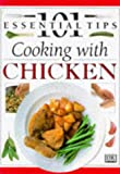 Anne Willan: Cooking with Chicken (101 Essential Tips)