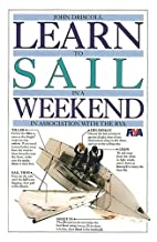 Learn to Sail in a Weekend by John Driscoll