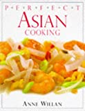Willan, Anne: Asian (Perfect Step-by-step Cookbooks)