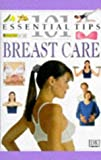 Stoppard, Miriam: Breast Care (101 Essential Tips)
