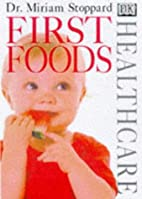 First Foods (DK Healthcare) by Miriam…