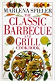 Spieler, Marlena: Classic Barbecue and Grill Cookbook (Classic cookbook)