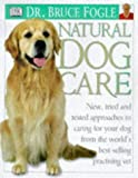 Fogle, Bruce: Natural Dog Care (Natural care)