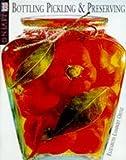 Ortiz, Elisabeth Lambert: Bottling, Pickling and Preserving (DK Living)