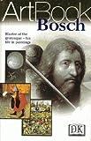 Dorling Kindersley Publishing Staff: Bosch (DK Art Book)