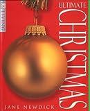 Newdick, Jane: Ultimate Christmas Book (DK Living)