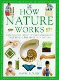 Burnie, David: How Nature Works (How it works)