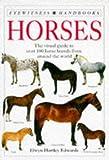 Edwards, Elwyn Hartley: Horses (Eyewitness Handbooks)