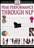 Martin Shervington: Peak Performance Through NLP (Essential Managers)