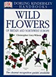 Grey-Wilson, Christopher: Wild Flowers of Britain and Northwest Europe
