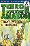 DK: Terror on the Amazon - the Quest for El Dorado (DK Readers Level 3)