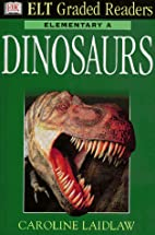Dinosaurs (ELT Graded Readers) by Caroline…