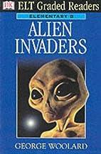 Alien Invaders (ELT Graded Readers) by Rob…
