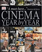 Cinema : year by year, 1894-2001 by…