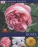 Dk: Roses (Garden Guides)