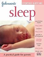 Sleep (Johnson's Everyday Babycare) by Katy…