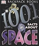 Stott, Carole: 1001 Facts About Space (Backpack Books)