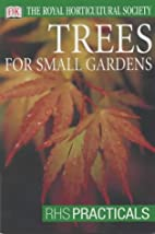 Trees for Small Gardens by Royal…